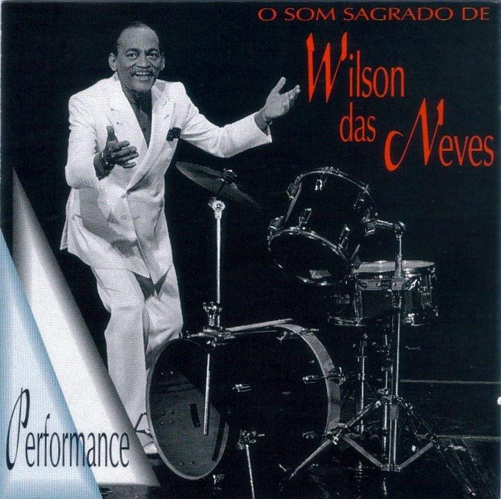 Resultado de imagem para O Som Sagrado de Wilson das Neves (1996)